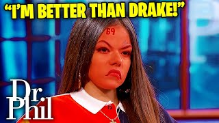 Dr. Phil ROASTS Girl That Thinks She's Better Than DRAKE