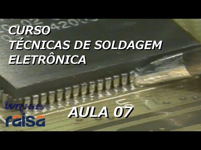 DESSOLDAGEM SMD POR CONTATO | Curso Soldagem Eletrônica #07
