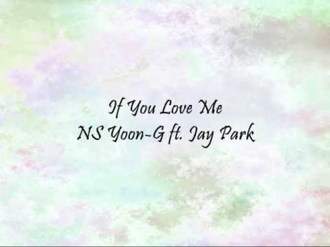 NS Yoon-G ft. Jay Park - If You Love Me [Han & Eng]