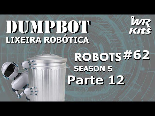 LÓGICA DE CONTROLE DO ELEVADOR (DUMPBOT 12/x) | Robots #62
