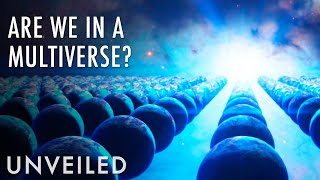 4 Reasons We Probably Live In The Multiverse   Unveiled