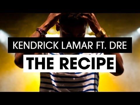 Kendrick Lamar ft. Dr. Dre - The Recipe (Music Video) HD