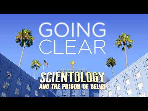 Going Clear: Scientology and the Prison of Belief'