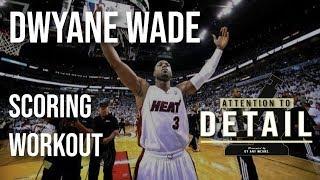 Dwyane Wade Scoring WORKOUT 🔬 // #AttentionToDetail