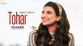 Tohar – Teaser – Nimrat Khaira