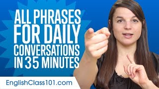 All Phrases You Need for Daily Conversations in English