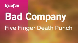 Karaoke Bad Company - Five Finger Death Punch *
