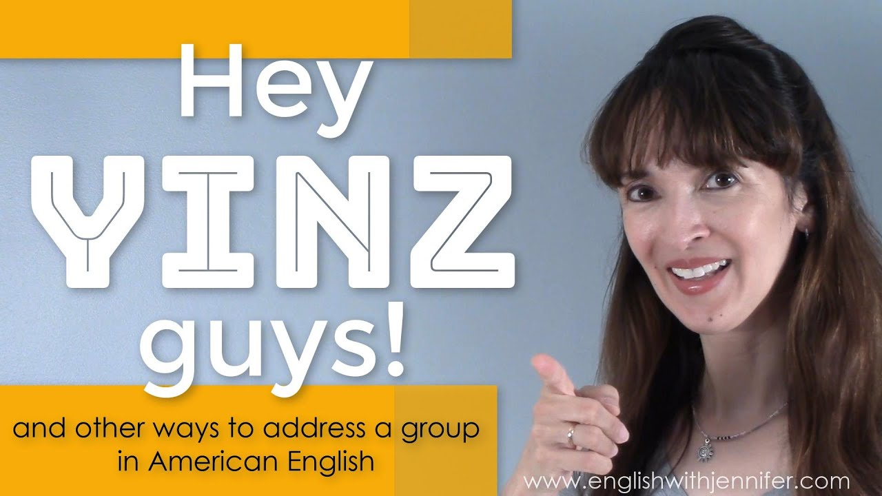 Yinz Guys! And other ways to address a group in American English
