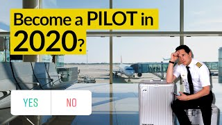 SHOULD YOU become a pilot in 2020? What is your PLAN B? Explained by CAPTAIN JOE
