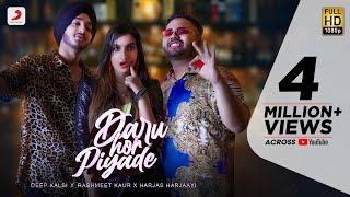 Daru Hor Piyade – Deep Kalsi – Rashmeet Kaur – Harjas Harjaayi Video HD