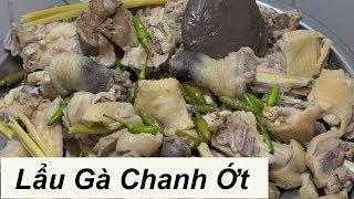 LẨU GÀ CHANH ỚT  đặc sản Miền Tây cách nấu lẩu gà ớt hiểm ngon đậm đà chicken hotpot vietnam food