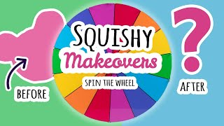 Squishy Makeovers: Spin The Wheel   |   Fixing Your Squishies #22