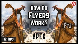 12 Tips New Advanced FLYER/DRAGONS Guide! Everything You Need To Know! Apex Legends