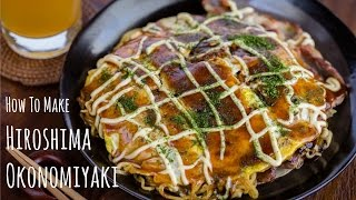 How to Make Hiroshima Okonomiyaki