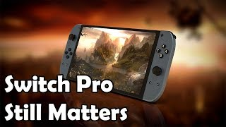 The Switch Pro is Still Coming, So Let's Talk About What It Could Be