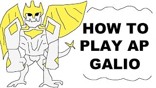 A Glorious Guide on How to Play AP Galio