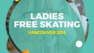 LIVE 🔴   Ladies Free Skating   Vancouver 2018