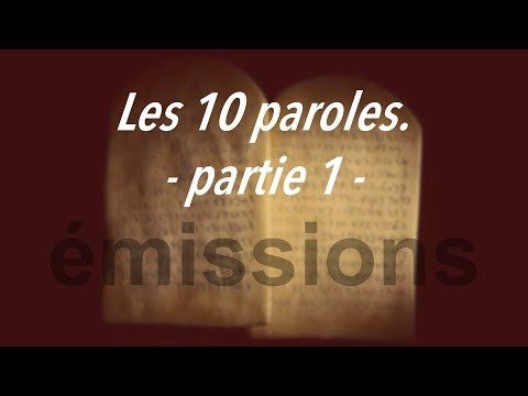 Les 10 paroles - partie 1