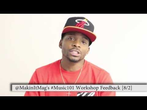 Feedback on @MakinItMag's #MUSIC101 Workshop: Are You Mogul Material?