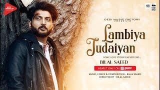 Lambiya Judaiyan ( Full Video )   Bilal Saeed    Desi Music Factory   Latest Song 2018