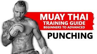 Muay Thai Training Guide. Beginners to Advanced: Punching