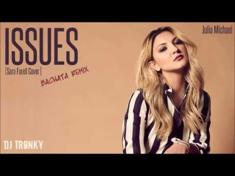 Julia Michaels - Issues (Cover) DJ Tronky Bachata Remix