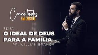 14/04/21 - O IDEAL DE DEUS PARA A FAMÍLIA | Pr. Willian Branga