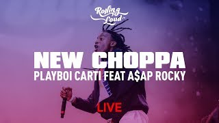 Playboi Carti - New Choppa feat. A$AP Rocky | Rolling Loud Miami 2018