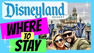 Best Places to Stay at the Disneyland Resort - How to Pick the Hotel that's Right for You!