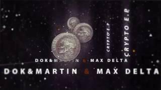 Exclusive Release Dok&Martin Music & Max Delta Present : CRYPTO E.P