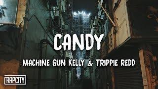 Machine Gun Kelly - Candy ft. Trippie Redd (Lyrics)