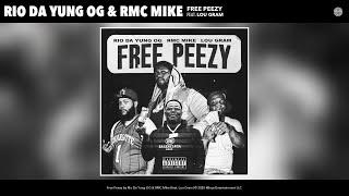 Rio Da Yung OG & RMC Mike - Free Peezy (Audio) (feat. Lou Gram)
