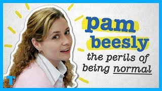 The Office: Pam Beesly - The Perils of Being Normal