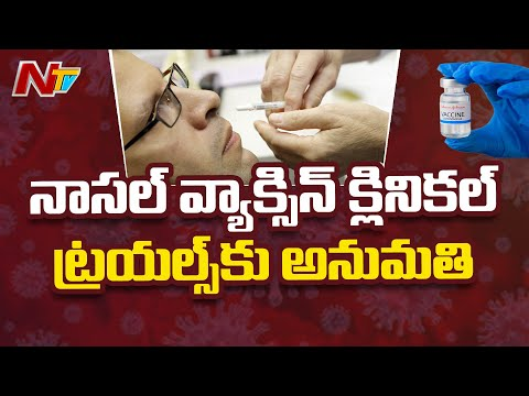 First covid Nasal vaccine by Bharat Biotech gets permission for clinical trials in India