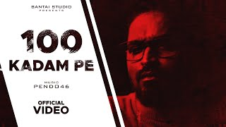 100 KADAM PE – Emiway Bantai Ft Pendo46 Video HD