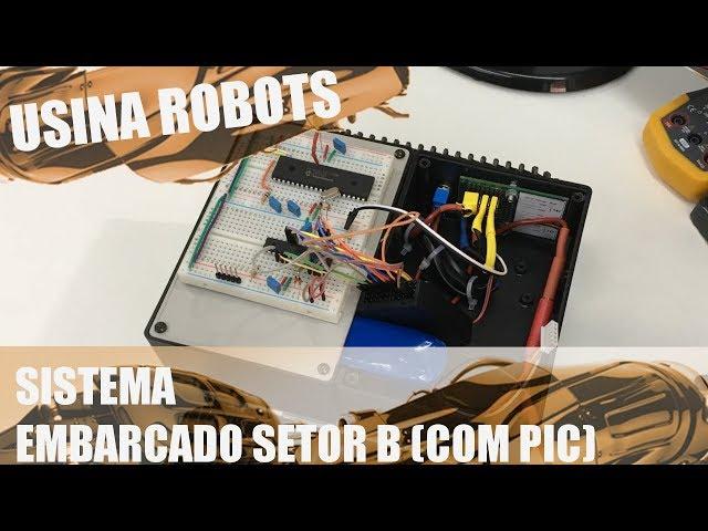 SISTEMA EMBARCADO COM PIC | Usina Robots US-2 #044