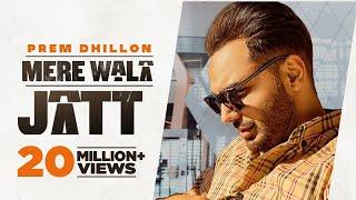 Mere Wala Jatt – Prem Dhillon Video HD
