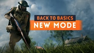 ► THE NEW BEST GAME MODE IN BATTLEFIELD 1! - Back to Basics