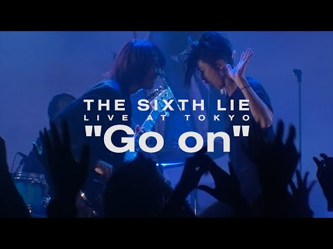 【LIVE VIDEO】THE SIXTH LIE - Go on