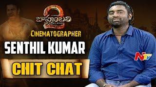 Baahubali 2 Cinematographer K K Senthil Kumar Special Chit..