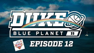 2018-19 Duke Blue Planet | Episode 12