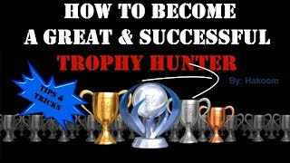 How to become a Great & Successful Trophy Hunter كيف تصبح صائد تروفي محترف