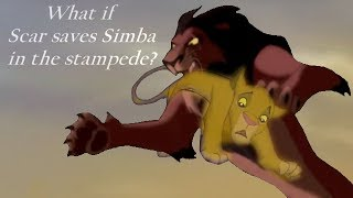 What if Scar saves Simba in the stampede? (Lion King AU)