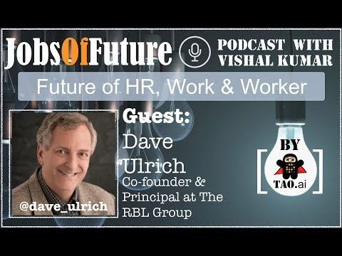 Dave Ulrich (@dave_ulrich) talks about role / responsibility of HR in #FutureOfWork #JobsOfFuture #Podcast