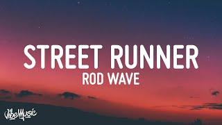 Rod Wave - Street Runner (Lyrics)