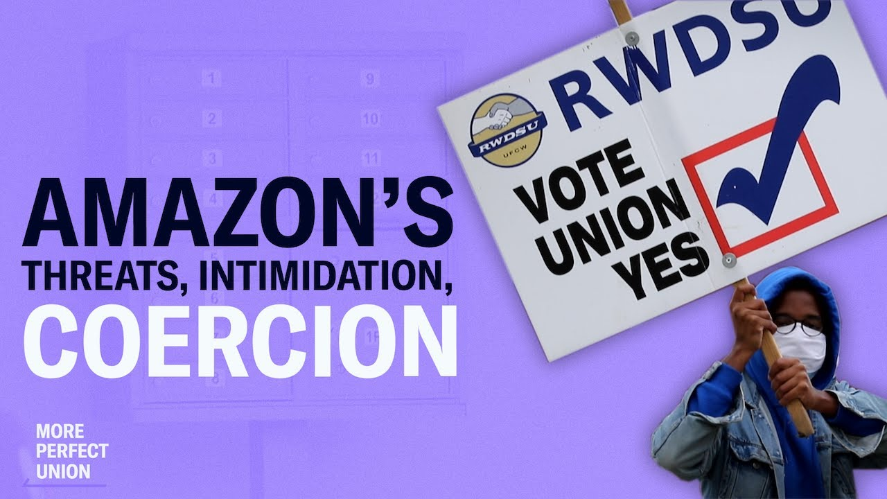 A More Perfect Union Mini-Documentary: Amazon Used Illegal Tactics Including Threats and Intimidation to Defeat RWDSU Union Election