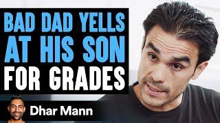 Bad Dad Yells At Son For Grades Good Dad Teaches Him a Lesson   Dhar Mann
