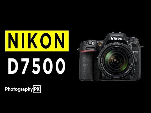 Nikon D7500 DSLR Camera Highlights & Overview