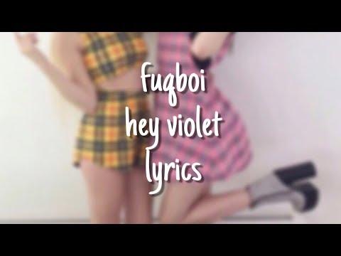 fuqboi - hey violet (lyrics)