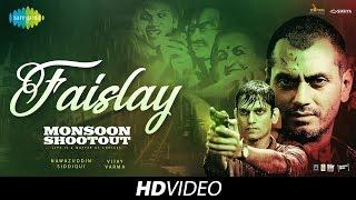 Faislay – Monsoon Shootout – Nawazuddin Siddiqui